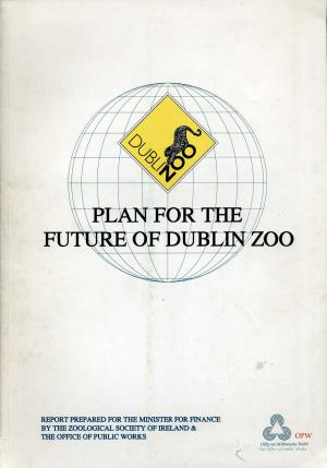 <strong>Plan for the future of Dublin Zoo</strong>, Report prepared for the Minister for Finance by the Zoological Society of Ireland & the Office of Public Works, April 1994