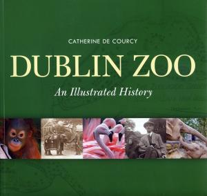 <strong>Dublin Zoo, An Illustrated History</strong>, Catherine de Courcy, The Collins Press, Cork, 2009