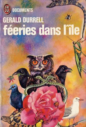 <strong>Féeries dans l'île</strong>, Gerald Durrell, Editions J'ai Lu, Paris, 1972 (<em>My family and other animals</em>, 1956)