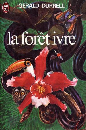 <strong>La forêt ivre</strong>, Gerald Durrell, Editions J'ai Lu, Paris, 1975 (<em>The drunken forest</em>, 1956)