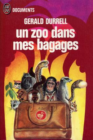 <strong>Un zoo dans mes bagages</strong>, Gerald Durrell, Editions J'ai Lu, Paris, 1973 (<em>A zoo in my luggage</em>, 1960)