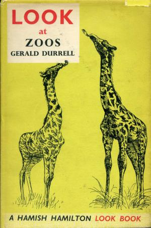 <strong>Look at Zoos</strong>, Gerald Durrell, Hamish Hamilton, London, 1961