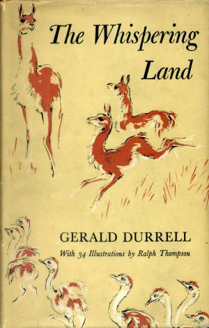<strong>The Whispering Land</strong>, Gerald Durrell, Rupert Hart-Davis, London, 1961