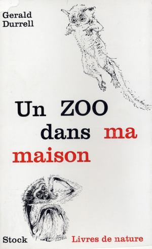 <strong>Un zoo dans ma maison</strong>, Gerald Durrell, Editions Stock, Paris, 1965 (<em>Menagerie Manor</em>, 1964)