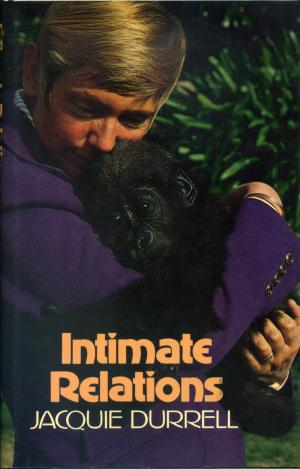 <strong>Intimate Relations</strong>, Jacquie Durrell, Collins, London, 1976