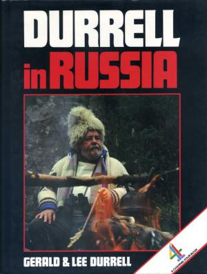 <strong>Durrell in Russia</strong>, Gerald & Lee Durrell, Macdonald & Co Ltd, London & Sydney, 1986