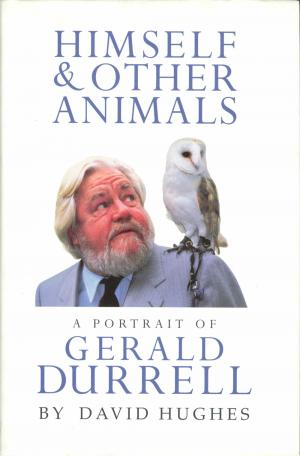 <strong>Himself & Other Animals, A portrait of Gerald Durrell</strong>, David Hughes, Hutchinson, London, 1997